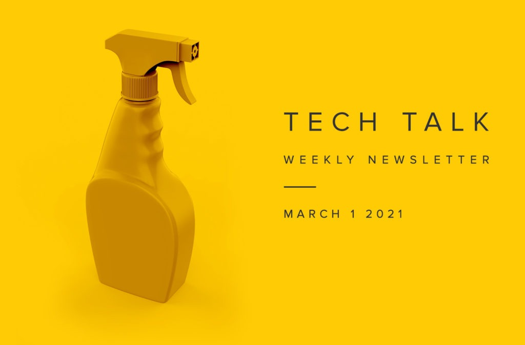 Tech Talk Weekly Newsletter: Monday, March 1, 2021