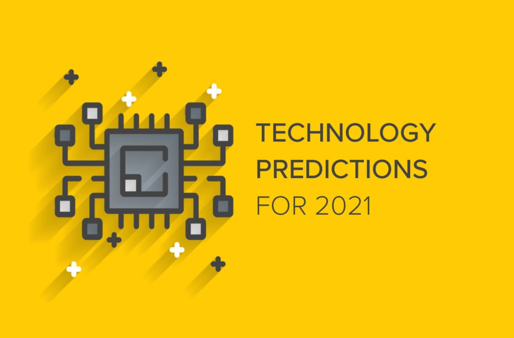 Technology Predictions for 2021