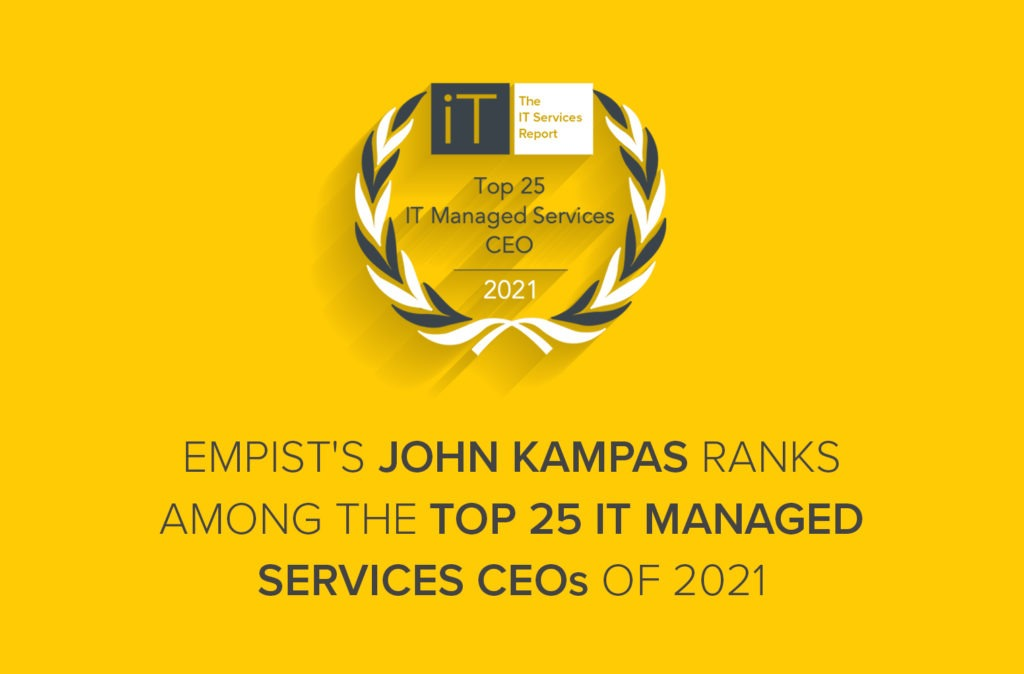 EMPIST's John Kampas Ranks Among the Top 25 IT Managed Services CEOs of 2021