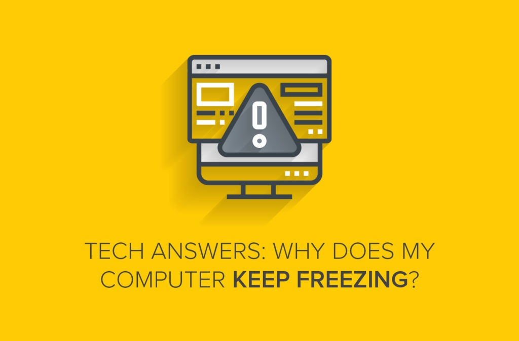 Tech Answers: Why Does My Computer Keep Freezing?