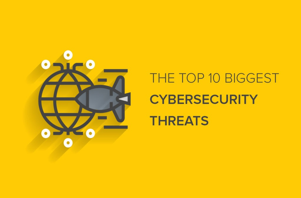 The Top 10 Biggest Cybersecurity Threats