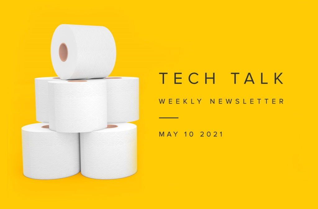 Tech Talk Weekly Newsletter: Monday, May 10, 2021
