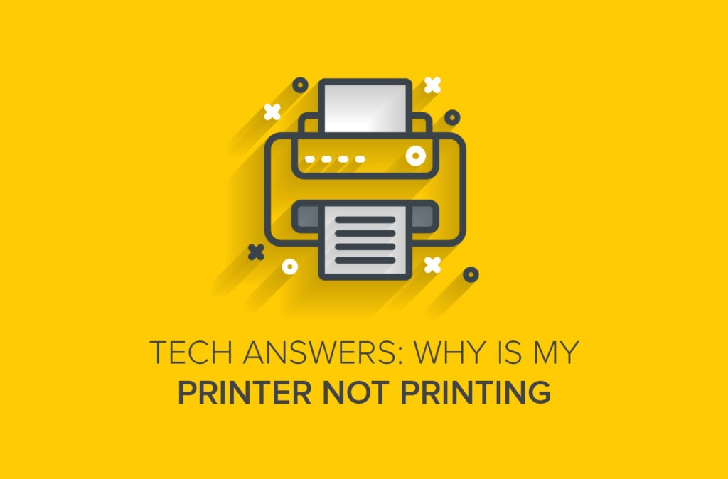 Tech Answers: Why Is My Printer Not Printing?