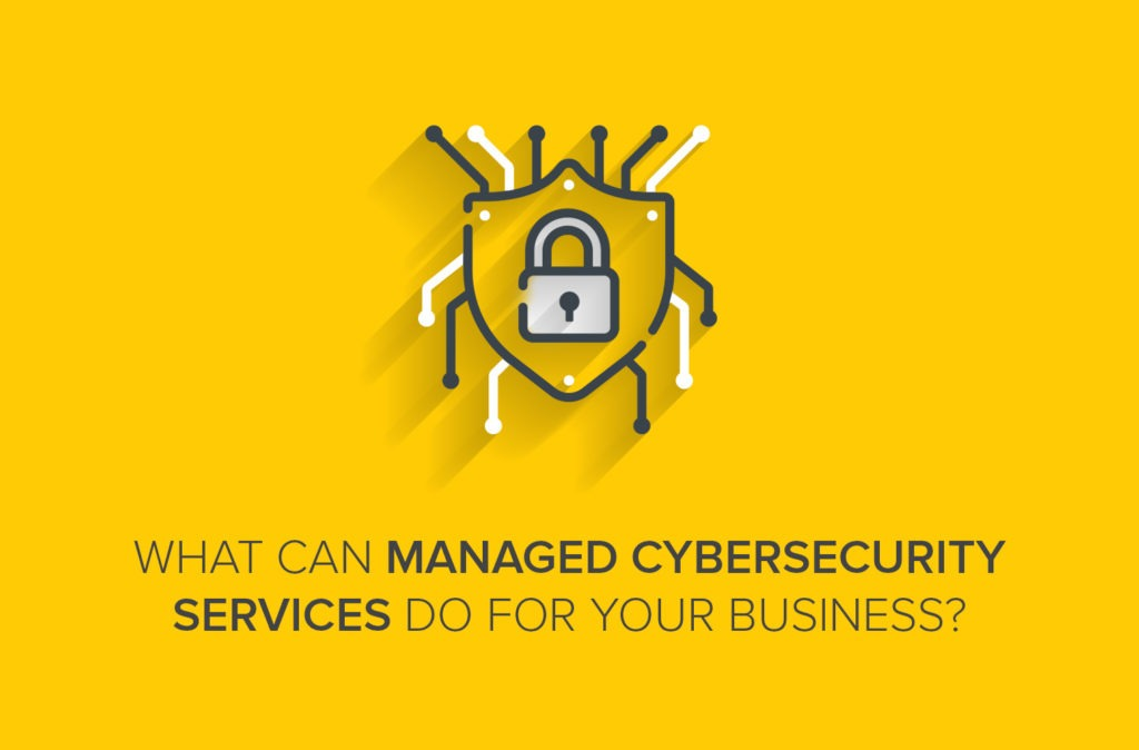 What Can Managed Cybersecurity Services Do for Your Business?