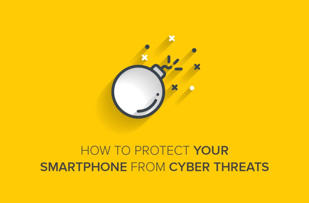 How to Protect Your Smartphone from Cyber Threats