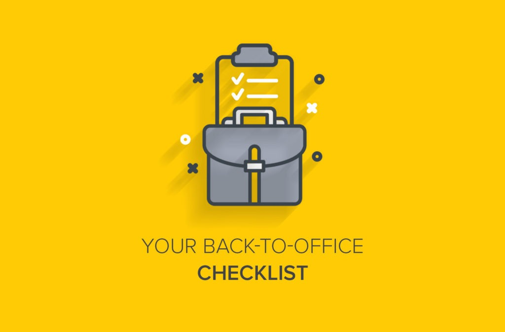 Your Back-to-Office Checklist