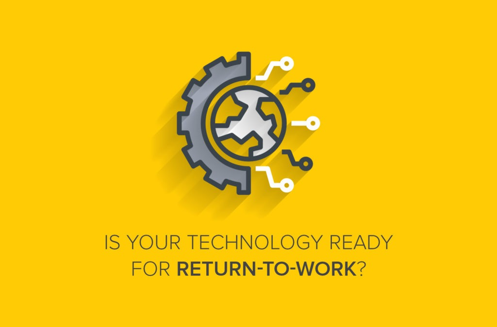 Is Your Technology Ready for Return-to-Work?