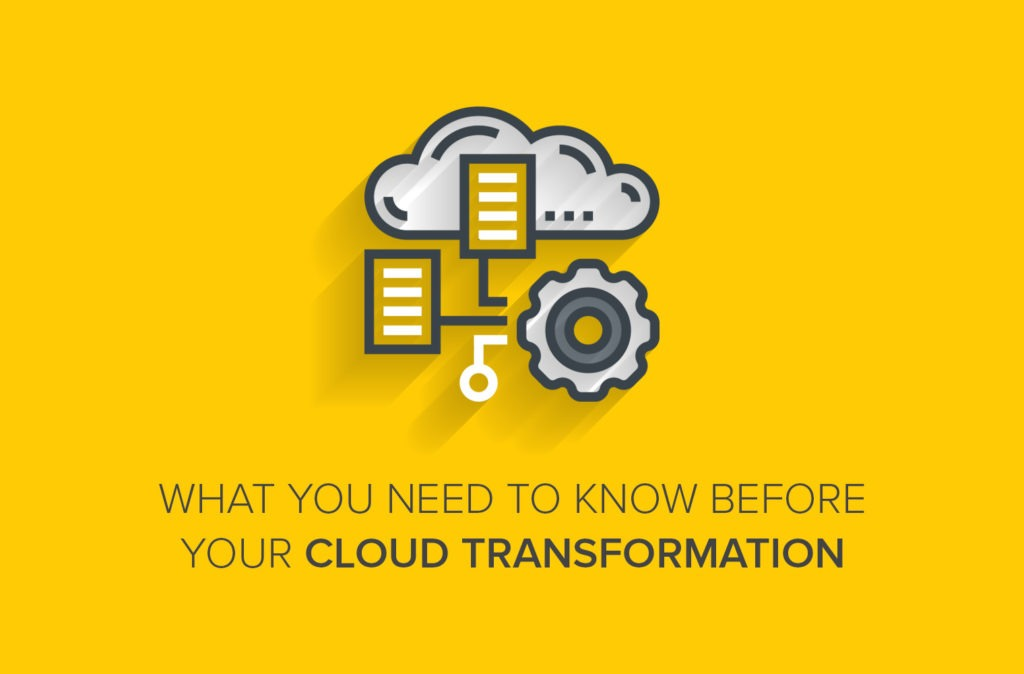 What You Need to Know Before Your Cloud Transformation